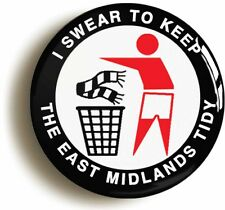 I SWEAR TO KEEP THE EAST MIDLANDS TIDY BADGE BUTTON PIN (1inch/25mm) FOREST