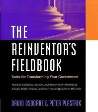 The Reinventor's Fieldbook: Tools for Transforming Your Government Osborne, Dav