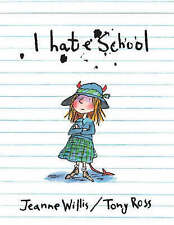 I Hate School by Jeanne Willis (Paperback, 2005)