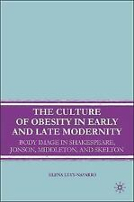 The Culture of Obesity in Early and Late Modernity : Body Image in...
