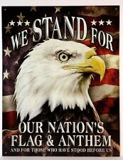 WE STAND FOR OUR NATION'S FLAG & ANTHEM  - PATRIOTIC TIN METAL SIGN BALD EAGLE