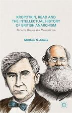 Kropotkin, Read, and the Intellectual History of British Anarchism: Between Reas