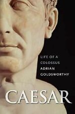 Adrian Goldsworthy. Caesar. Life of a Colossus. Hardcover DJ Very Good