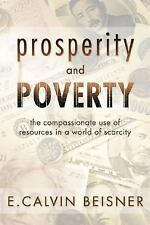 Prosperity and Poverty: The Compassionate Use of Resources in a World of Scarcit