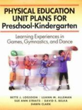 Physical Education Unit Plans for Preschool-Kindergarten: Learning Experiences i