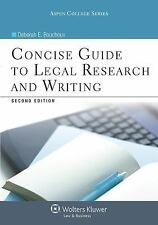 Concise Guide to Legal Research and Writing by Deborah E. Bouchoux (2013,...