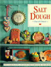 Salt Dough: How to Make Beautiful and Lasting Objects, from Flour, Salt and...