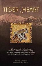 Tiger Heart : My Unexpected Adventures to Make a Difference in Darjeeling,...