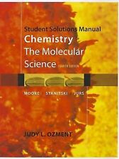 Student Solutions Manual for Chemistry: The Molecular Science, 4th