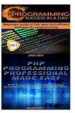 C Programming Success in a Day and PHP Programming Professional Made Easy by...