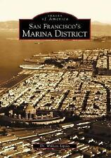 Images of America: San Francisco's Marina District by William Lipsky (2004,...