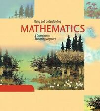 Using and Understanding Mathematics: A Quantitative Reasoning Approach (2nd Edit