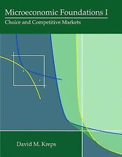 Microeconomic Foundations I Vol. 1 : Choice and Competitive Markets by David...