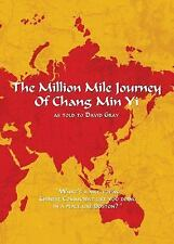 The Million Mile Journey of Chang Min Yi: as told to David Gray