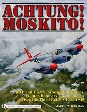 """""""Achtung! Moskito!: RAF and USAAF Mosquito Fighters..."""" by Martin W. Bowman"""