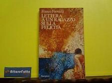 ART 4.275 LIBRO LETTERA A UN RAGAZZO SULLA FELICITA' DI FRANCO FERRUCCI 1982