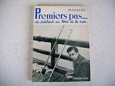 PECHE premiers pas du pêcheur au bord de la mer M. Pollet 1964