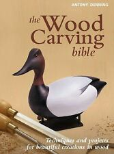The Wood Carving Bible  Wood Carving Techniques  Wood Carving Projects