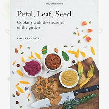 Petal, Leaf, Seed:Cooking with the treasures of the garden Book by Lia Leendertz