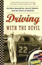 Driving with the Devil : Southern Moonshine, Detroit Wheels, and the Birth of...