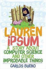 Lauren Ipsum : A Story about Computer Science and Other Improbable Things by...