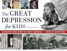 For Kids Ser.: The Great Depression for Kids : Hardship and Hope in 1930s...