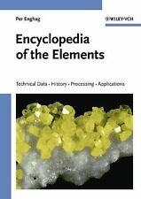 Encyclopedia of the Elements: Technical Data - History - Processing - Applicatio