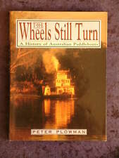 Peter Plowman - The Wheels Still Turn: A History of Australian Paddleboats HC/DJ