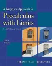 Graphical Approach to Precalculus with Limits: A Unit Circle Approach,  A 5th E