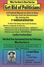 Why You Must and How You Can - Get Rid of Politicians, Frank Villani, New Condit