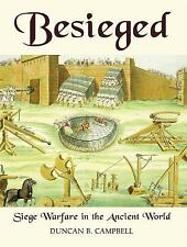 Besieged : Siege Warfare in the Ancient World by Duncan B. Campbell (2006,...