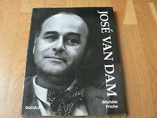 José Van Dam - Michèle Friche - Edition Duculot - 1988