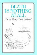 Death Is Nothing at All by Henry Scott Holland (1994, Paperback)