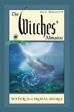 The Witches' Almanac: The Witches' Almanac, Issue 36 Spring 2017 - 2018 :...