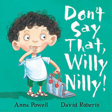 "Don't Say That, Willy Nilly! Anna Powell ""AS NEW"" Book"