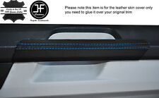 BLUE STITCH 2X DOOR HANDLE TRIM LEATHER COVERS FITS VW T6 TRANSPORTER 15-17