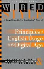 Wired Style: Principles of English Usage in the Digital Age by Hale, Constance,