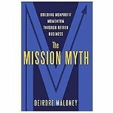 The Mission Myth: Building Nonprofit Momentum Through Better Business-ExLibrary