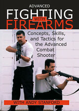 Advanced Fighting with Firearms : Concepts, Skills, and Tactics *NEW DVD*