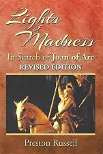 Lights of Madness : In Search of Joan of Arc by Preston Russell (2014,...