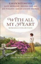 With All My Heart Romance Collection: Five Novellas of Living Love to the Fulles