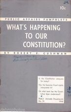 Public Affairs Pamphlet 70 What's Happening To Our Constitution? 1946 R Cushman