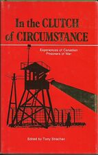 In the Clutch of Circumstance: Experiences of Canadian Prisoners fo War