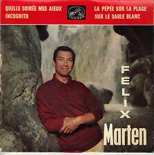 45TRS VINYL 7''/ FRENCH EP FELIX MARTEN / QUELLE SOIREE MES AIEUX