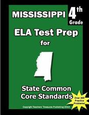 Mississippi 4th Grade ELA Test Prep : Common Core Learning Standards by...
