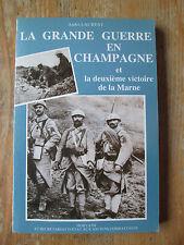 LAURENT, La Grande Guerre en Champagne et la deuxième victoire de la Marne.
