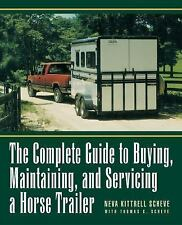 The Complete Guide to Buying, Maintaining, and Servicing a Horse Trailer (Howell