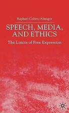 Speech, Media and Ethics : The Limits of Free Expression by Raphael Cohen-Al…
