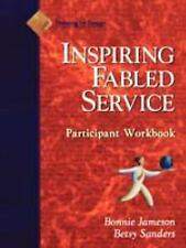 Fabled Service, Participant Workbook : Ordinary Acts, Extraordinary Outcomes...