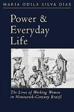 Power and Everyday Life: The Lives of Working Women in Nineteenth-Century Brazil